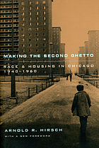 Making the second ghetto : race and housing in Chicago, 1940-1960