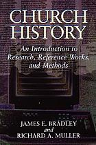 Church history : an introduction to research, reference works, and methods