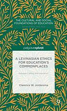 A Levinasian ethics for education's commonplaces : between calling and inspiration