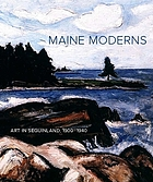 Maine moderns : art in Seguinland, 1900-1940