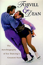 Torvill & Dean : the autobiography of ice dancing's greatest stars