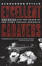 Excellent cadavers : the mafia and the death of the first Italian Republic