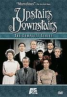 Upstairs downstairs. / The complete series