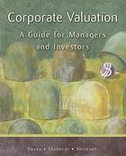 Corporate valuation : a guide for managers and investors