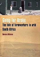 Going for broke : the fate of farm workers in arid South Africa