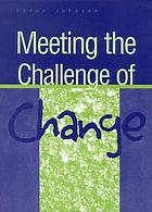 Meeting the challenge of change