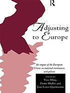 Adjusting to Europe : the impact of the European Union on national institutions and policies
