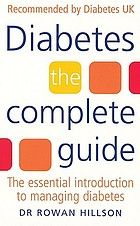 Diabetes : the complete guide : the essential introduction to managing diabetes