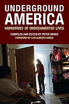 Underground America : narratives of undocumented lives