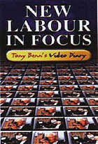 New labour in focus : Tony Benn's video diary