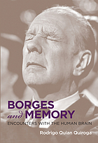 Borges and memory : encounters with the human brain