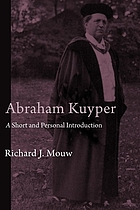 Abraham Kuyper : a short and personal introduction
