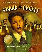 A band of angels : a story inspired by the Jubilee Singers