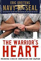 The warrior's heart : becoming a man of compassion and courage