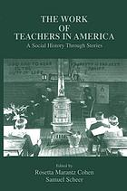 The work of teachers in America : a social history through stories