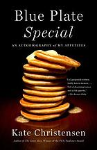 Blue plate special : an autobiography of my appetites