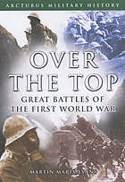 Over the top : great battles of the First World War