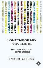 Contemporary novelists : British fiction since 1970