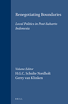 Renegotiating boundaries : local politics in post-Suharto Indonesia