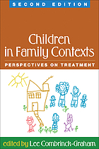 Children in family contexts : perspectives on treatment