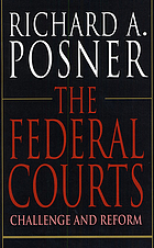 The Federal courts : challenge and reform