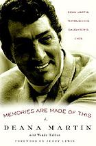 Memories are made of this : Dean Martin through his daughter's eyes
