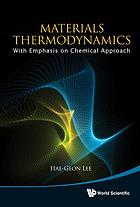 Materials thermodynamics : with emphasis on chemical approach