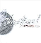 Christmas! : a Newsboys holiday.