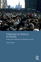 Freedom of speech in Russia : politics and media from Gorbachev to Putin