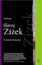 Slavoj Zizek : a critical introduction