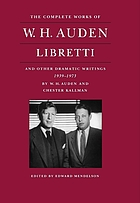 The complete works of W.H. Auden. Libretti and other dramatic writings by W.H. Auden : 1939-1973