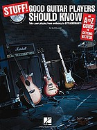 Stuff! good guitar players should know : an A-Z guide to getting better