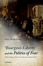 Bourgeois liberty and the politics of fear : from absolutism to neo-conservatism
