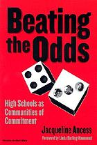 Beating the odds : high schools as communities of commitment