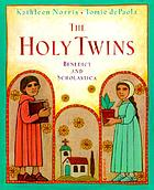 The holy twins : Benedict and Scholastica