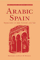 Arabic Spain : sidelights on her history and art