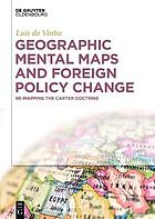 Geographic Mental Maps and Foreign Policy Change : Re-Mapping the Carter Doctrine