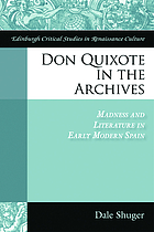 Don Quixote in the archives : madness and literature in early modern Spain