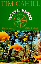 Pass the butterworms : remote journeys oddly rendered