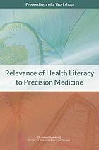 Relevance of health literacy to precision medicine : proceedings of a workshop