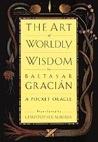 The art of worldly wisdom : a pocket oracle