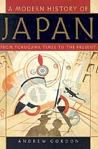 A modern history of Japan : from Tokugawa times to the present