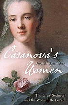 Casanova's women : the great seducer and the women he loved