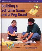 Building a solitaire game and a peg board