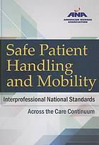 Safe patient handling and mobility : interprofessional national standards