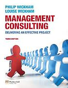 Management consulting : delivering an effective project