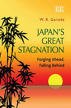 Japan's Great Stagnation : Forging Ahead, Falling Behind