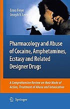 Pharmacology and abuse of cocaine, amphetamines, ecstasy and related designer drugs : a comprehensive review on their mode of action, treatment of abuse and intoxication