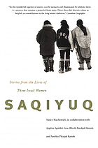 Saqiyuq : stories from the lives of three Inuit women
