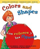 Colors and Shapes : Los Colores Y Las Figuras.